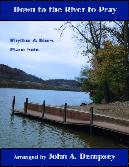 Down to the River to Pray (Rhythm and Blues Piano)