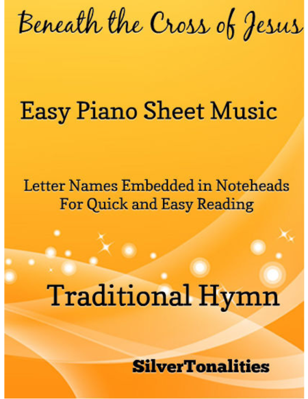 Beneath the Cross of Jesus Easy Piano Sheet Music