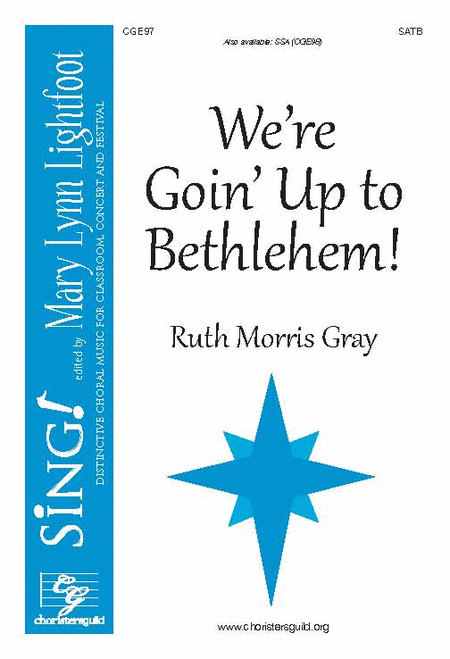 We're Goin' Up to Bethlehem! (SATB)