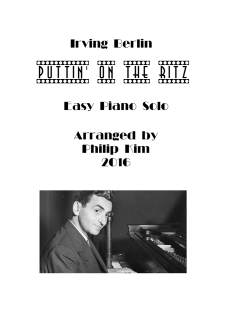Puttin' On The Ritz (Easy Piano Solo) by Irving Berlin arranged by Philip Kim