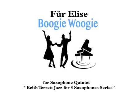 Für Elise Boogey Woogie for Saxophone Quintet