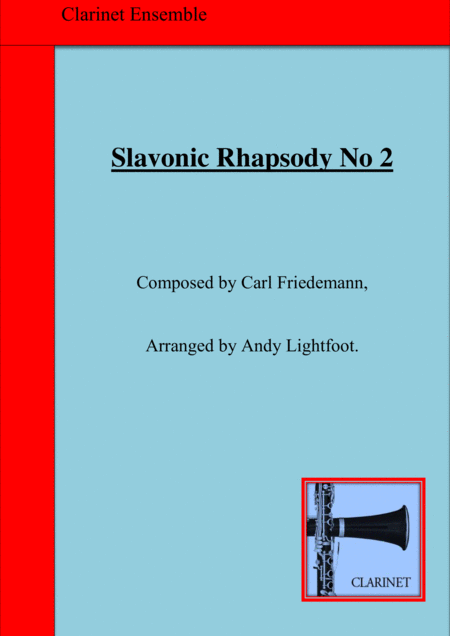 Slavonic Rhapsody No 2, arranged for a clarinet ensemble.