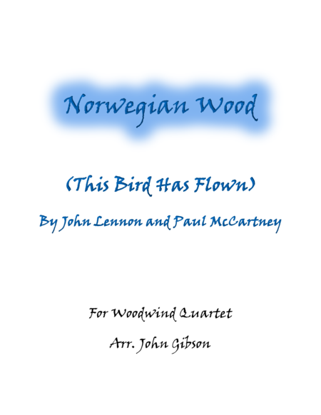 Norwegian Wood (The Beatles) set for Woodwind Quartet
