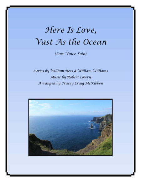 Here Is Love, Vast As the Ocean (Low Voice Solo)