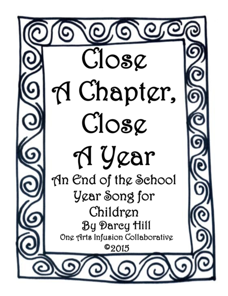 Close A Chapter, Close A Year: A Children's Song About the End of a School Year