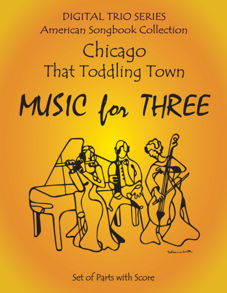 Chicago (That Toddling Town) for String Trio- Violin Viola Cello