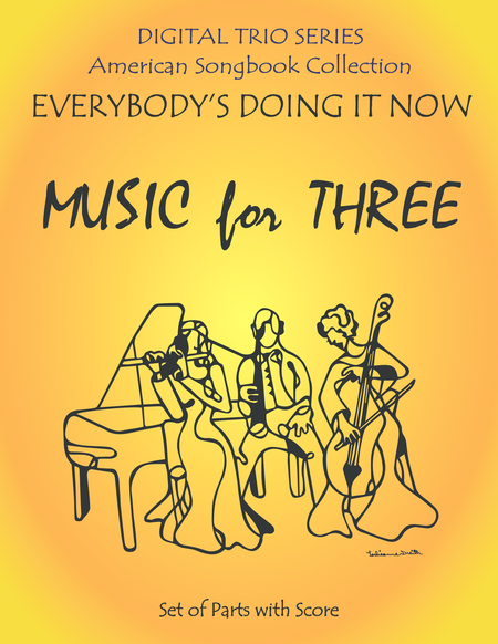 Everybody's Doing it Now for String Trio- Violin, Violin, Cello