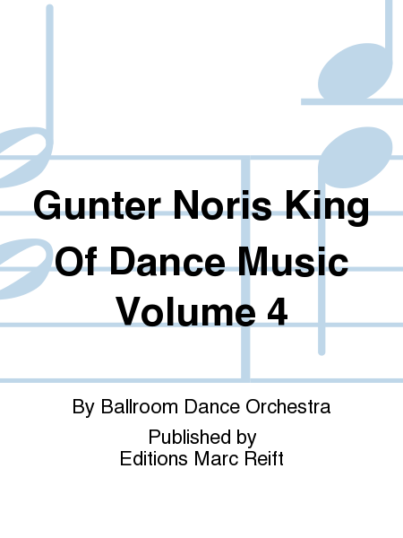 Gunter Noris King Of Dance Music Volume 4
