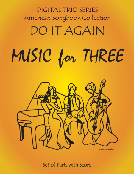 Do It Again for String Trio- Violin, Viola, Cello