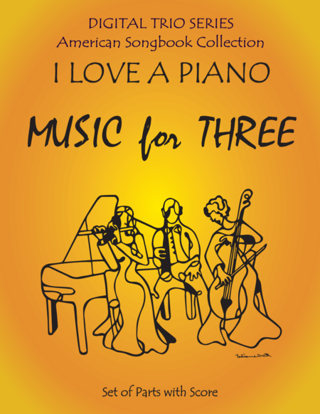 I Love a Piano for Woodwind Trio