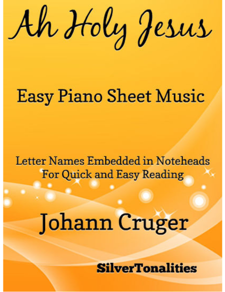 Ah Holy Jesus Easy Piano Sheet Music