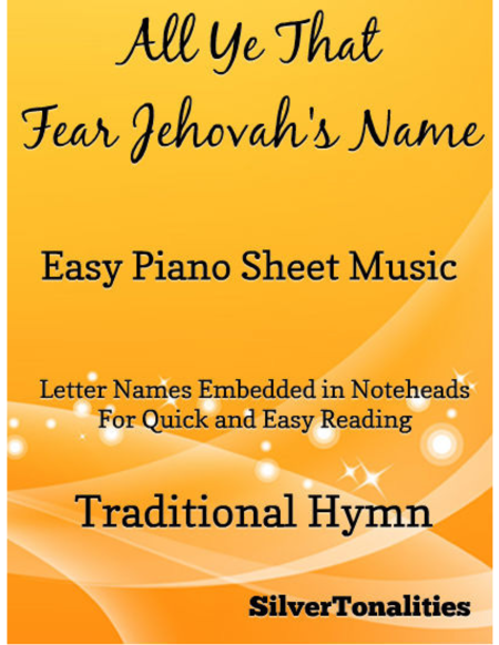 All Ye That Fear Jehovah's Name Easy Piano Sheet Music