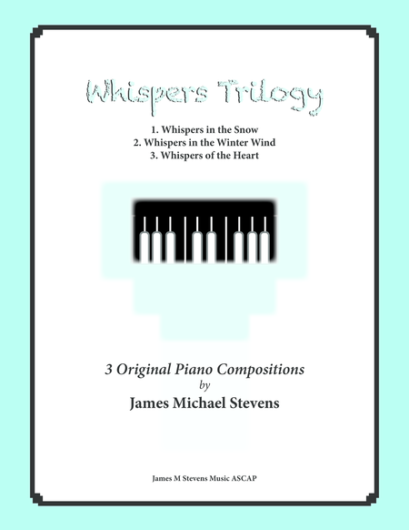 Whispers Trilogy (3 intermediate piano solos)