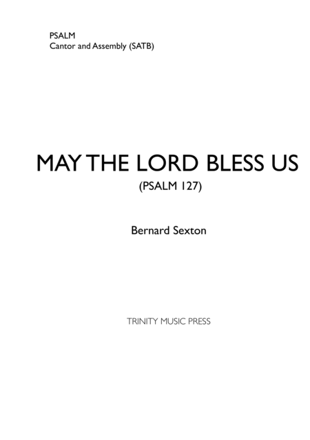 May the Lord Bless Us - Psalm 127