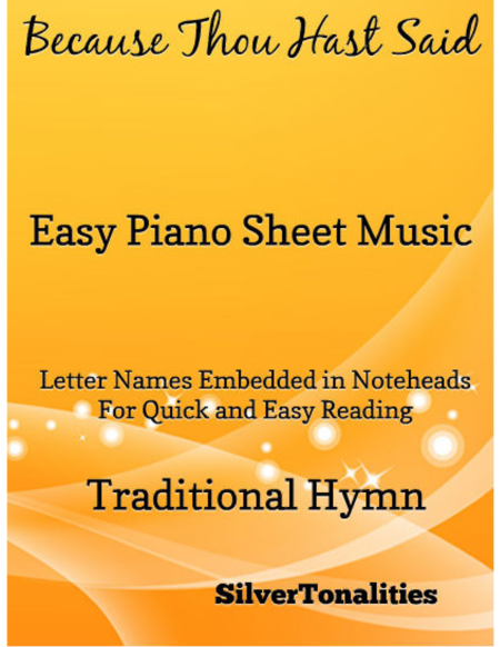 Because Thou Hast Said Easy Piano Sheet Music