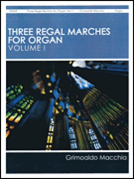 Three Regal Marches for Organ, Vol. 1