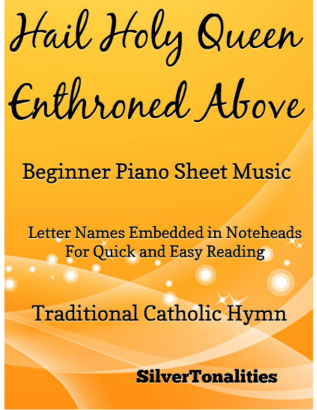Hail Holy Queen Enthroned Above Beginner Piano Sheet Music