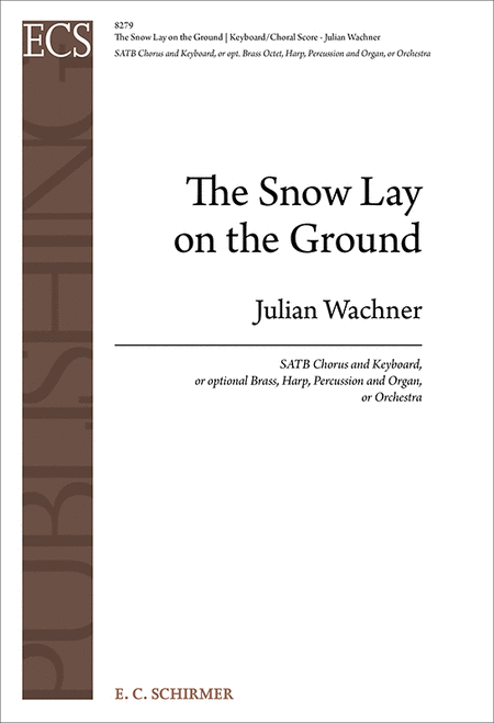 The Snow Lay On the Ground (Keyboard/Choral Score)