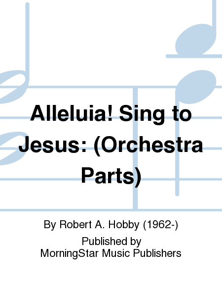 Alleluia! Sing to Jesus (Orchestra Parts)
