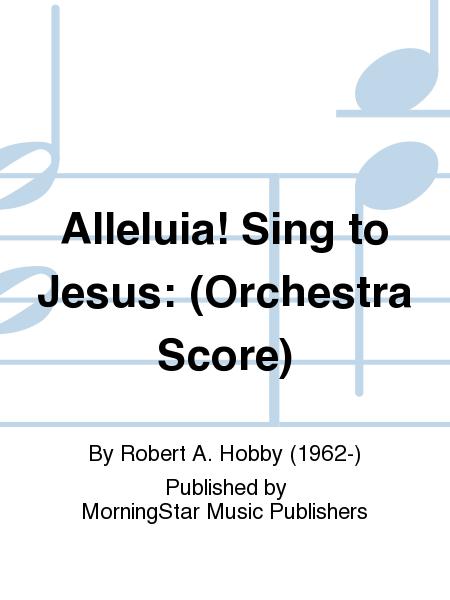 Alleluia! Sing to Jesus: (Orchestra Score)