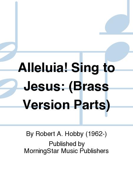 Alleluia! Sing to Jesus: (Brass Version Parts)