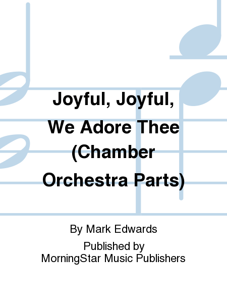 Joyful, Joyful, We Adore Thee (Chamber Orchestra Parts)