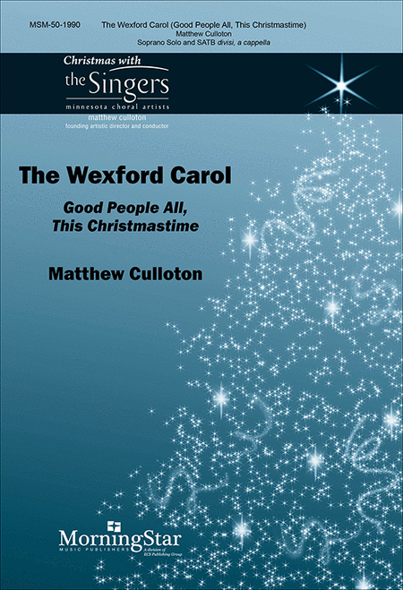 The Wexford Carol: Good People All, This Christmastime