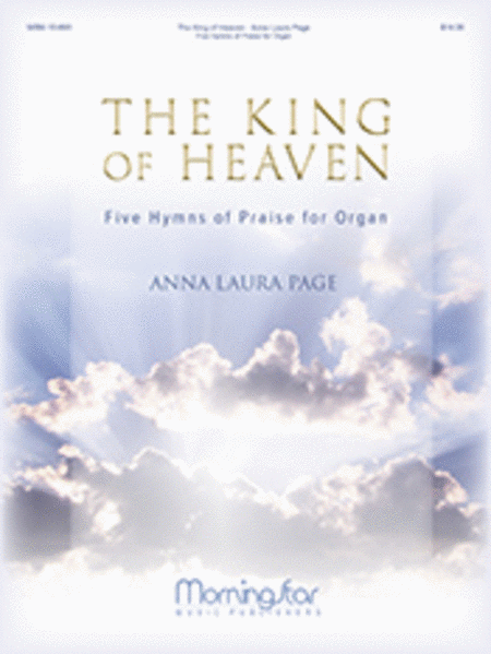 The King of Heaven: Five Hymns of Praise for Organ