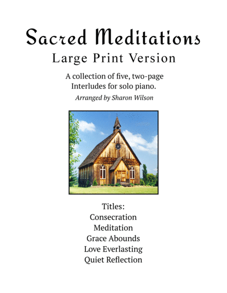 Sacred Meditations (A Collection of Large Print, Two-Page Interludes for Solo Piano)