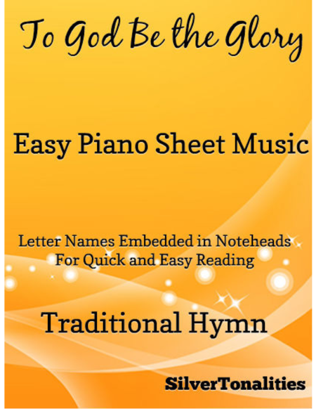 To God Be the Glory Easy Piano Sheet Music