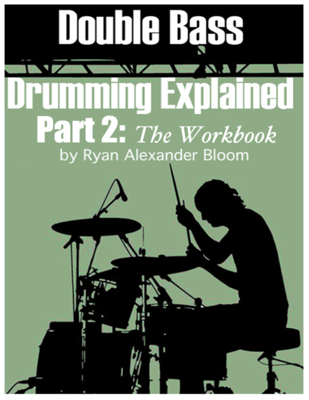 Double Bass Drumming Explained Part 2: The Workbook