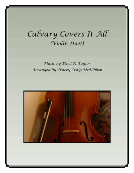 Calvary Covers It All for Violin Duet