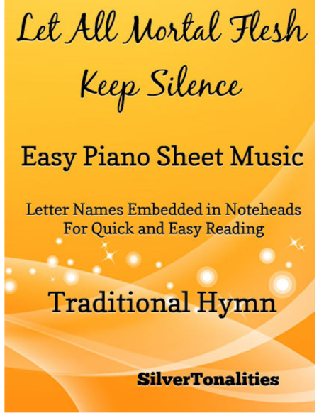 Let All Mortal Flesh Keep Silence Easy Piano Sheet Music