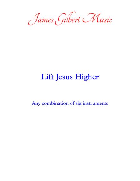 Lift Jesus Higher