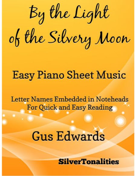 By the Light of the Silvery Moon Easy Piano