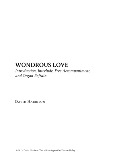WONDROUS LOVE - Introduction, Interlude, Free Accompaniment, Organ Refrain