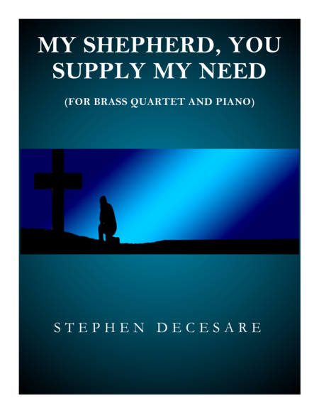 My Shepherd, You Supply My Need (for Brass Quartet)