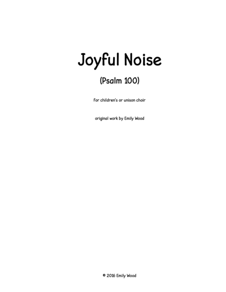 Joyful Noise (Psalm 100) for children's/unison choir