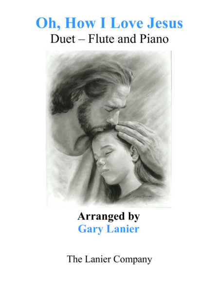 OH, HOW I LOVE JESUS (Duet – Flute & Piano with Parts)