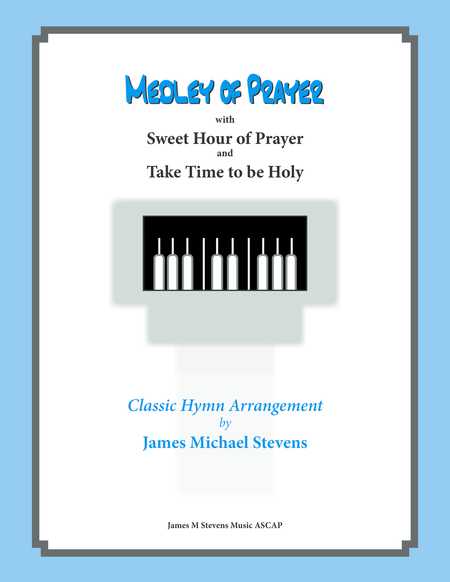 Medley of Prayer (Sweet Hour of Prayer/Take Time to be Holy)