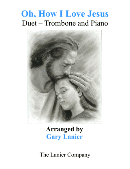 OH, HOW I LOVE JESUS (Duet – Trombone & Piano with Parts)