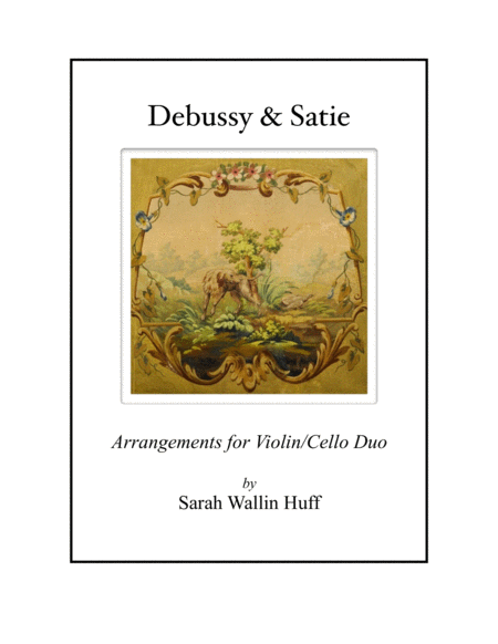 Debussy & Satie (Arrangements for Violin and Cello)