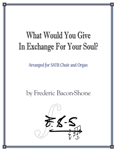 What Would You Give In Exchange For Your Soul?