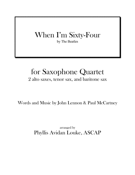When I'm Sixty-Four for SAX QUARTET