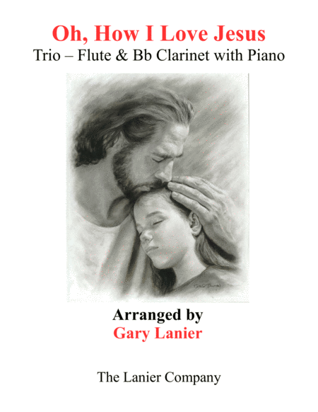 OH, HOW I LOVE JESUS (Trio – Flute and Bb Clarinet with Piano... Parts included)