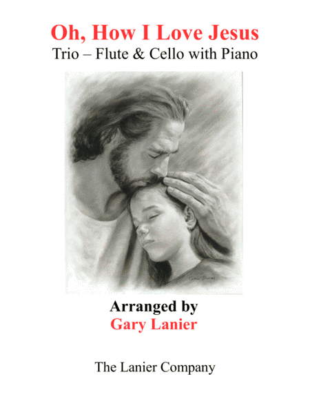 OH, HOW I LOVE JESUS (Trio – Flute & Cello with Piano... Parts included)