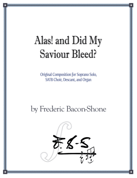 Alas! and Did My Saviour Bleed?