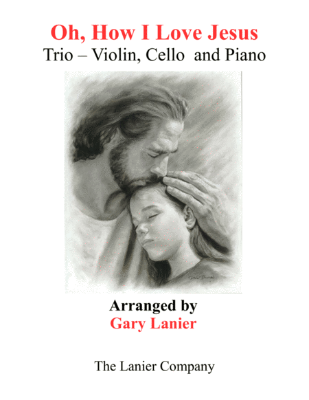 OH, HOW I LOVE JESUS (Trio – Violin, Cello with Piano including Parts)