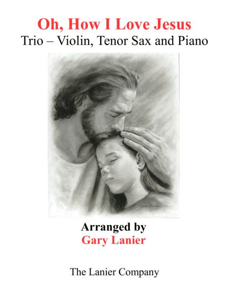 OH, HOW I LOVE JESUS (Trio – Violin, Tenor Sax with Piano including Parts)