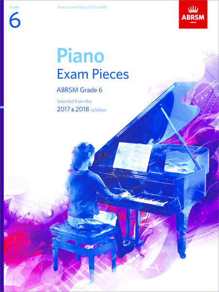 Piano Exam Pieces 2017 & 2018, Grade 6